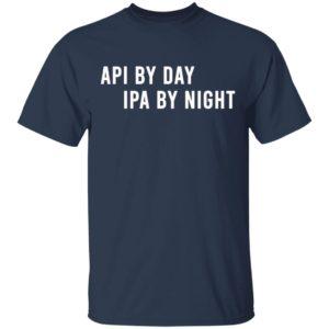 Api by day IPA by night Shirt, Long Sleeve, Hoodie