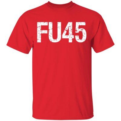 FU45 Fuck Donald Trump Anti Trump T-Shirt Long Sleeve Hoodie