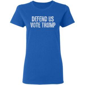 Defend US Vote Trump 2020 T-Shirt Long Sleeve Hoodie