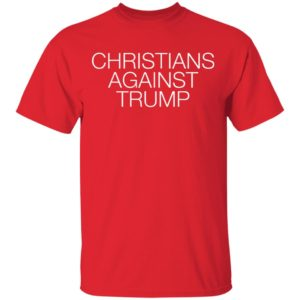Christians Against Trump - Anti Donald Trump T-Shirt Long Sleeve Hoodie