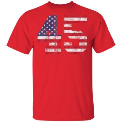 45 USA Flag Trump 2020 President T-Shirt Long Sleeve Hoodie