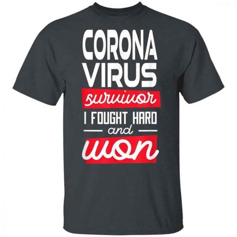 Coronavirus Survivor I fought hard and won Supporters T-Shirt Long Sleeve Hoodie