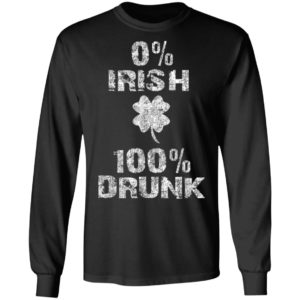 0 Irish 100 Drunk St. Patrick's Day Shamrock T-Shirt Long Sleeve Hoodie