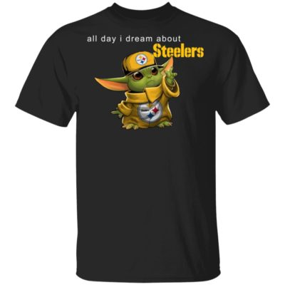 Baby Yoda All Day I Dream About Steelers Shirt Long Sleeve Hoodie