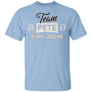 Team Pete Buttigieg 4 President 2020 North Carolina T-Shirt