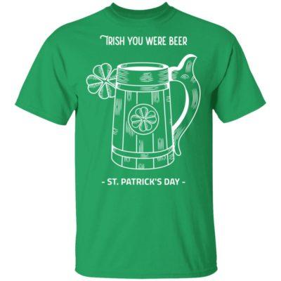 Irish You Were Beer T-shirt Long Sleeve Hoodie