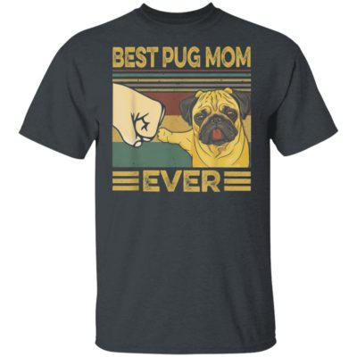 Best Pug Mom Ever Retro Vintage T-Shirt Long Sleeve Hoodie