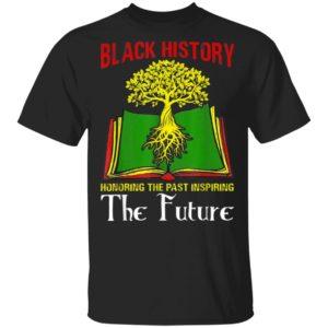Honoring Past Inspiring Future Black History Month T-Shirt Long Sleeve Hoodie