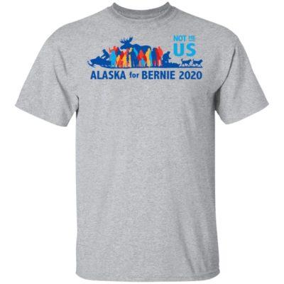 Not Me US Vote for Bernie in Alaska Shirt Long Sleeve Hoodie