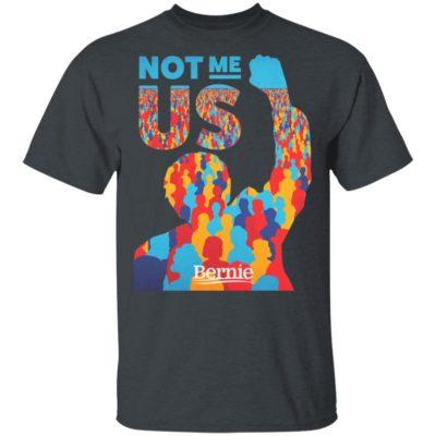 Not Me Us Bernie Sanders Shirt Long Sleeve Hoodie