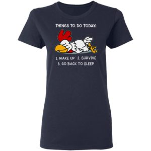 Things To Do Today Is Wake Up Survive And Go Back To Sleep Shirt