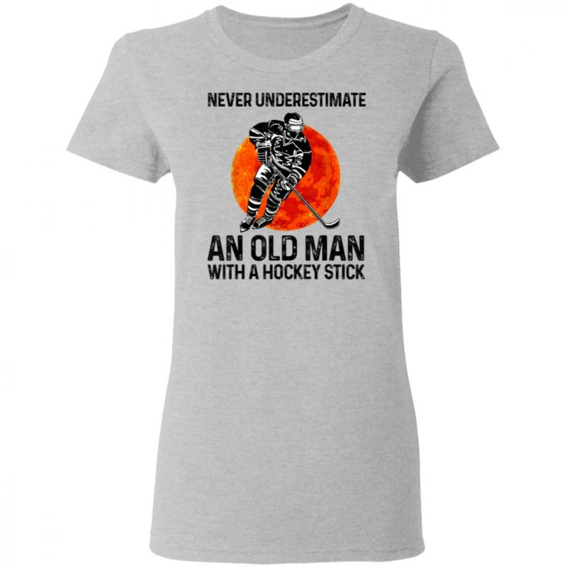 Never underestimate an old man with a hockey stick shirt