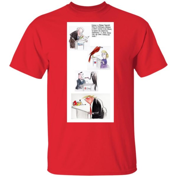 Here Are The Birds That The Other Presidential Candidates Would Attract Shirt