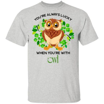 Youre Always Lucky When Youre With Owl St. Patrick's Day T-Shirt