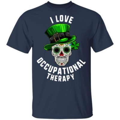 St Patrick's Day I Love Occupational Therapy Sugar Skull Dead T-Shirt