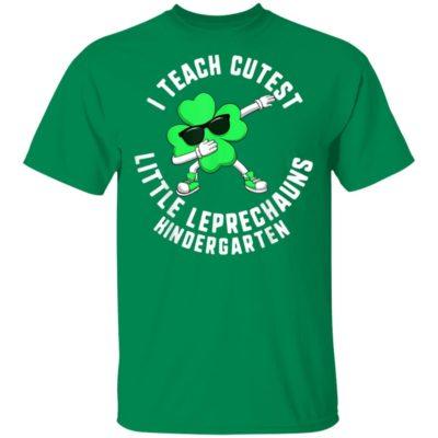St Patrick's I Teach Cutest Little Leprechauns Kindergarten T-Shirt