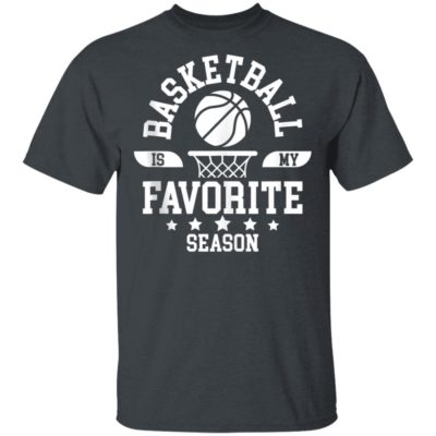 Basketball Is My Favorite Season Basketball Team Shirt Long Sleeve Hoodie