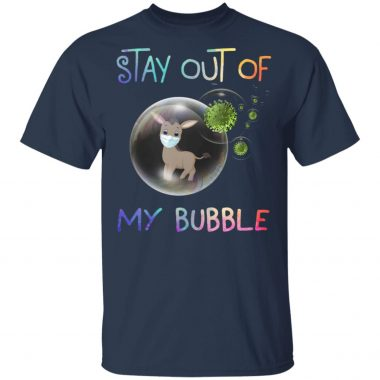 Stay out of my bubble fawn shirt, long sleeve, hoodie