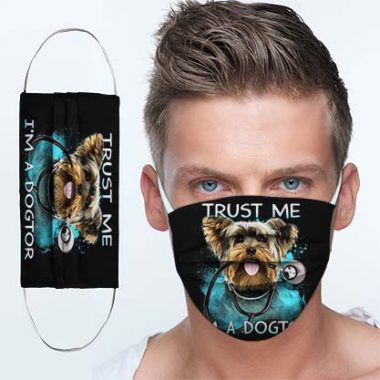 Yorkshire Terrier Doctor Trust me I'm a dogtor cloth mask