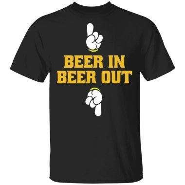 Beer in beer out shirt, Hoodie