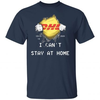 DHL I can't stay at home shirt, Hoodie