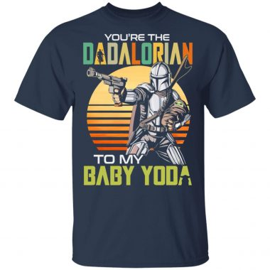 You're the dadalorian to my baby yoda vintage shirt, Long Sleeve, Hoodie