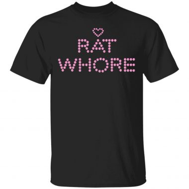 Rat Whore Shirt, Long Sleeve, Hoodie