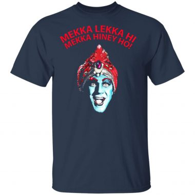 Mekka Lekka Hi Mekka Hiney Ho shirt