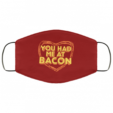 You had me at bacon cloth face mask