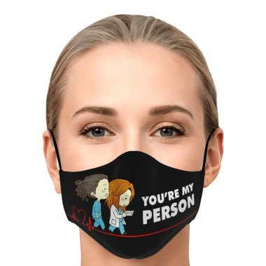 You're My Person Grey's Anatomy Face Mask