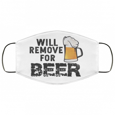 WILL REMOVE FOR BEER CLOTH FACE MASK