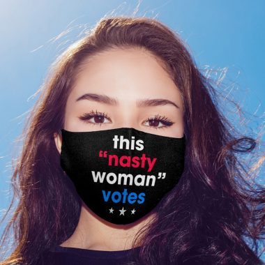 This Nasty Woman Votes Feminism Flush the Turd Face Mask