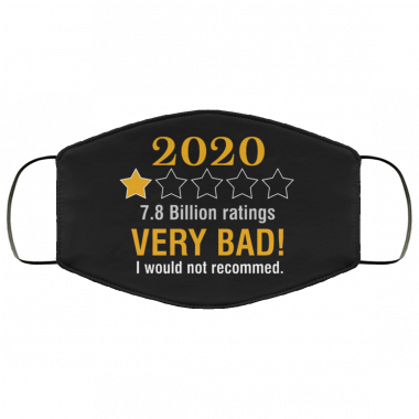 2020 78 Billion Ratings Very Bad Would Not Recommend Funny Worst Year Ever Face Mask