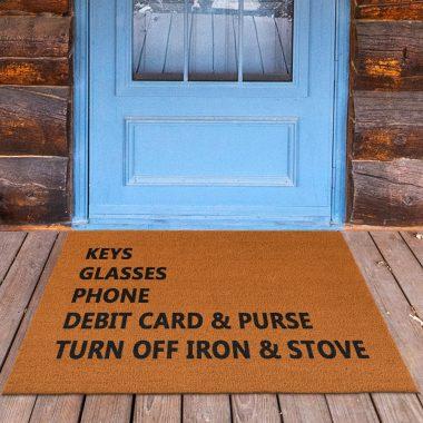 Keys Glasses Phone Debit Card & Purse Turn Off Iron & Stove Doormat