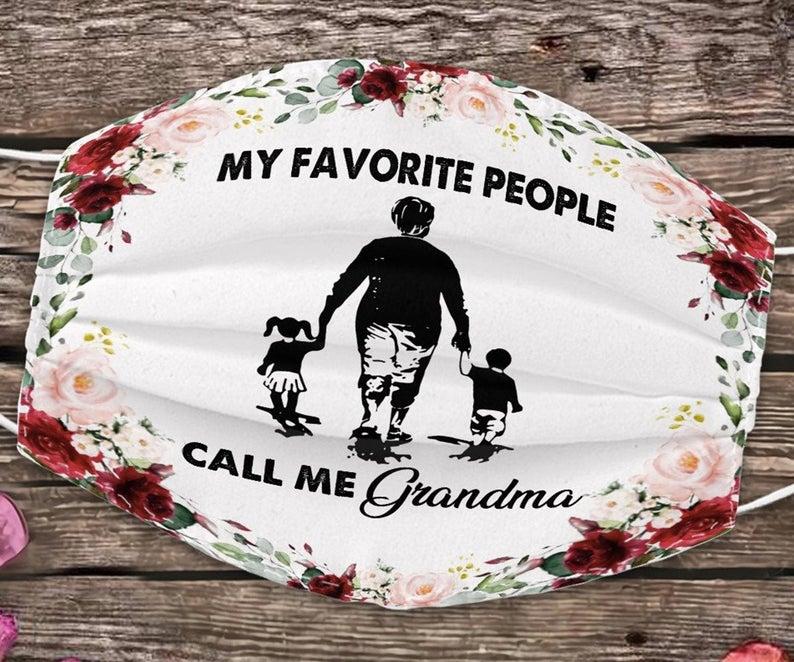 My Favoritr People Call Me Grandma face mask