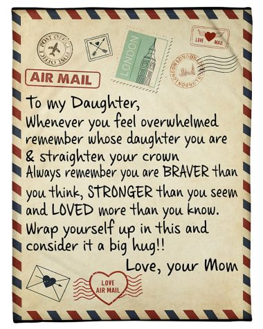 To my daughter whenever you feel overwhelmed Blanket