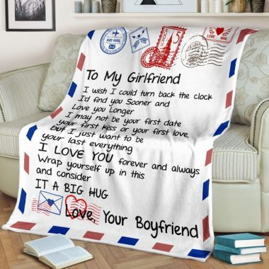 To my girlfriend I wish I could turn back the clock I'd find you sooner I love you fleece blanket