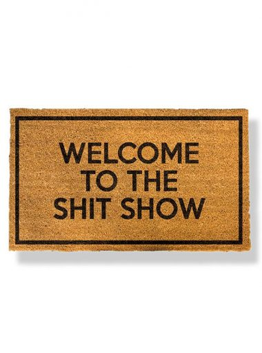WELCOME TO THE SHITSHOW DOORMAT BY BISON