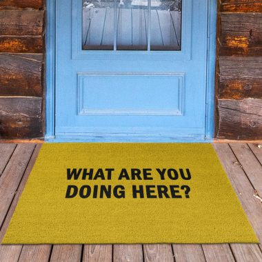 What are you doing here doormat