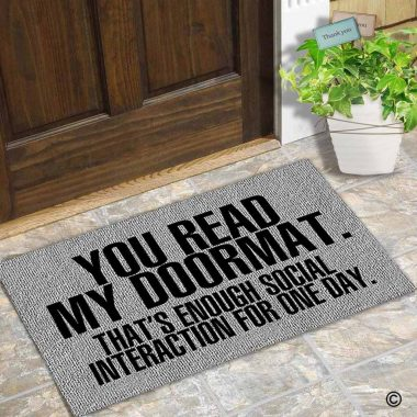 You read my doormat, That's enough social interaction for one day doormat