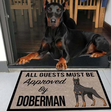 all guests must be approved by our Doberman Doormat