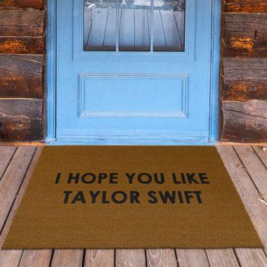 i hope you like taylor swift doormat