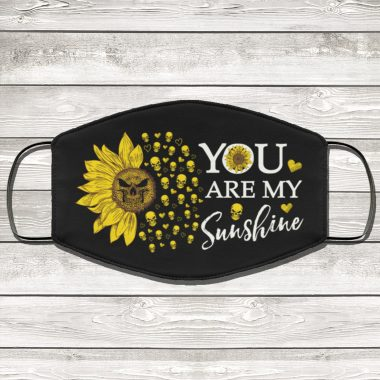 You Are My Sunshine Face Mask