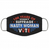 100 Years Of Women's Suffrage Nasty Women Vote Face Mask