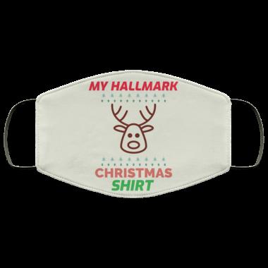 MY HALLMARK XMAS SHIRT Face Mask