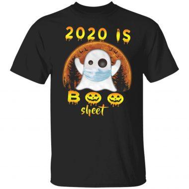 2020 Is Boo Sheet Halloween T-Shirt Boo Terrible Year 2020 Shirt