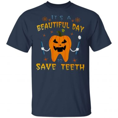 It's a Beautiful Day to Save Teeth Pumpkin Tooth Halloween Dentist t-shirt