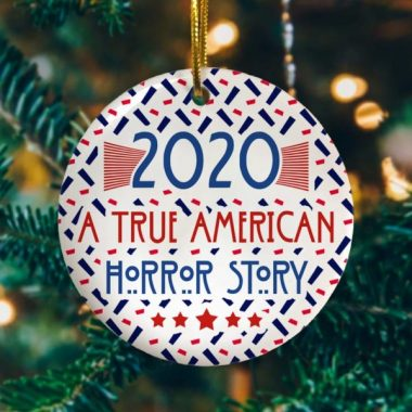 2020 A True American-Horror Story Christmas Ornament Funny Xmas Gift