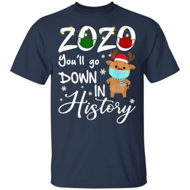 2020 Youll Go Down In History Christmas Reindeer Xmas Shirt, Long Sleeve