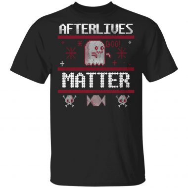 Afterlives Matter Ghost Funny Halloween Costume Ugly Christmas Sweater, Shirt